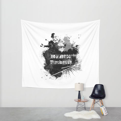 """Do or Not Do. There is not try"" - Wall Tapestry"